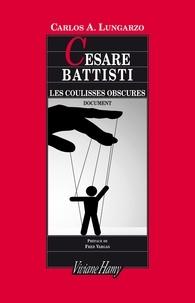 Carlos Lungarzo - Cesare Battisti - Les coulisses obscures.