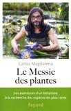 Carlos Magdalena - Le Messie des plantes.