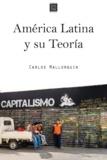 Carlos Mallorquin - América Latina y su Teoría.