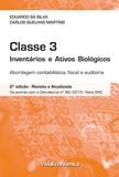 Carlos Martins et Eduardo Sá Silva - CLASSE 3 - Inventários e ativos biológicos - Abordagem contabilística, fiscal e auditoria - 2ª Edição.