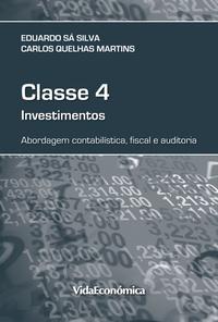 Carlos Martins et Eduardo Sá Silva - Classe 4 - Investimentos - Abordagem contabilística, fiscal e auditoria.