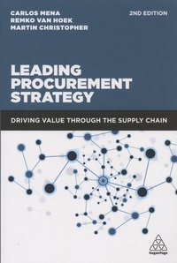 Carlos Mena et Remko Van Hoek - Leading Procurement Strategy - Driving Value Through the Supply Chain.