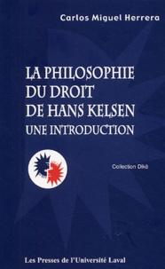 Carlos Miguel Herrera - Philosophie du droit de Hans Kelsen - Une introduction.