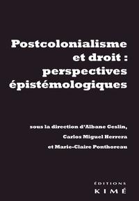 Carlos Miguel Herrera et Albane Geslin - Postcolonialisme et droit : perspectives épistémologiques.