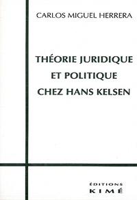 Carlos Miguel Herrera - Théorie juridique et politique chez Hans Kelsen.