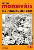 Carlos Monsivais - Los rituales del caos.
