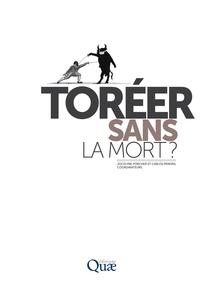 Carlos Pereira et Jocelyne Porcher - Toréer sans la mort ?.