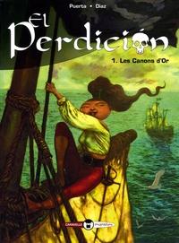 Carlos Puerta et Lorenzo-F Diaz - El Perdicion Tome 1 : Les Canons d'Or.