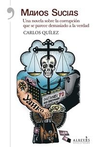 Carlos Quílez - Manos sucias - Novela Negra.