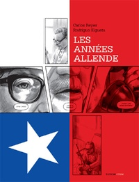 Carlos Reyes et Rodrigo Elgueta - Les années Allende.