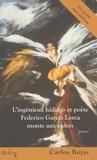 Carlos Rojas - L'ingénieux hidalgo et poète Federico Garcia Lorca monte aux enfers.