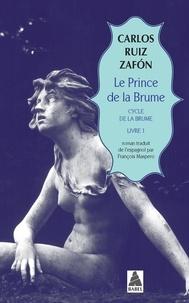 Carlos Ruiz Zafon - Le cycle de la Brume Tome 1 : Le prince de la brume.