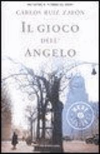 Carlos Ruiz Zafón - Il gioco dell'angelo.