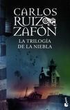 Carlos Ruiz Zafon - La Trilogia de la Niebla - El Principe de la Niebla ; El Palacio de la Medianoche ; Las Luces de Septiembre.