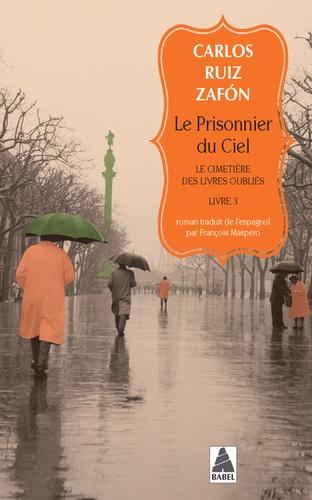 Le cimetière des livres oubliés Tome 3 Le Prisonnier du ciel