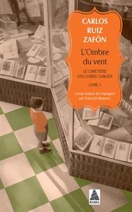 Carlos Ruiz Zafon - Le cimetière des livres Tome 1 : L'ombre du vent.