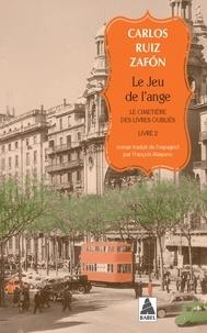Carlos Ruiz Zafon - Le cimetière des livres oubliés Tome 2 : Le jeu de l'ange.