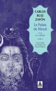 Carlos Ruiz Zafon - Le cycle de la Brume Tome 2 : Le Palais de Minuit.