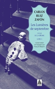Carlos Ruiz Zafon - Le cycle de la Brume Tome 3 : Les lumières de septembre.
