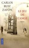 Carlos Ruiz Zafon - Le jeu de l'ange.