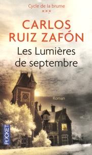 Carlos Ruiz Zafon - Les lumières de septembre.