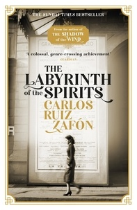 Carlos Ruiz Zafon et Lucia Graves - The Labyrinth of the Spirits - From the bestselling author of The Shadow of the Wind.