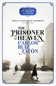 Carlos Ruiz Zafon - The Prisoner of Heaven - The Cemetery of Forgotten Books 3.