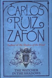 Carlos Ruiz Zafon - The Watcher in The Shadows.