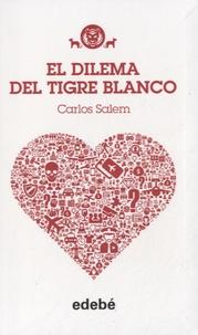 Carlos Salem - El dilema del tigre blanco.