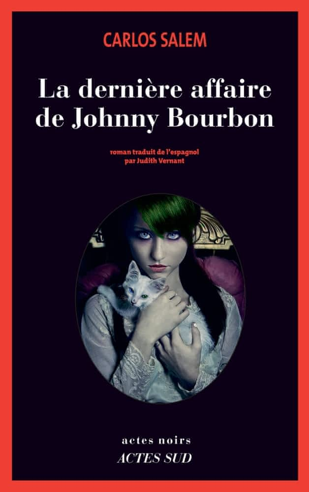 https://products-images.di-static.com/image/carlos-salem-la-derniere-affaire-de-johnny-bourbon/9782330141868-475x500-2.jpg