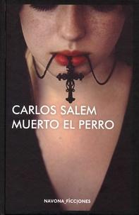 Carlos Salem - Muerto el perro.