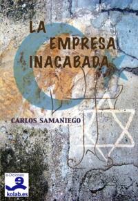 Carlos Samaniego Villasante - La Empresa Inacabada.