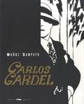 Carlos Sampayo - Carlos Gardel - La voz del Rio de la Plata.
