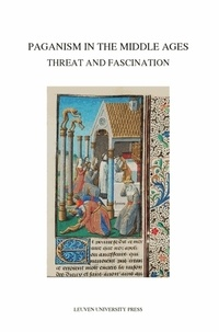 Carlos Steel et John Marenbon - Paganism in the Middle Ages - Threat and Fascination.
