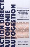 Carlos Taibo - Action directe, autonomie, autogestion - Au-delà des luttes : l'anarchisme.