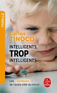 Intelligents, trop intelligents- Les