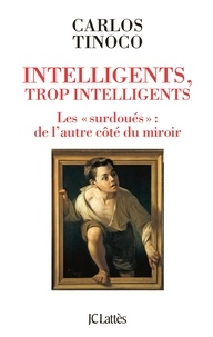 Carlos Tinoco - Intelligents, trop intelligents.