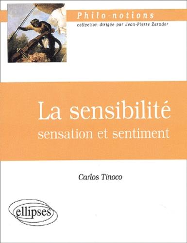 Carlos Tinoco - La sensibilité. - Sensation et sentiment.
