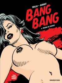Carlos Trillo et Jordi Bernet - Bang Bang Tome 4 : Prison de femmes.