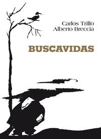 Carlos Trillo et Alberto Breccia - Buscavidas.