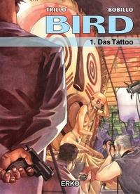 Carlos Trillo et Juan Bobillo - Das Tattoo.