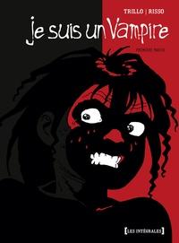 Carlos Trillo et Eduardo Risso - Je suis un vampire Tome 1 : .