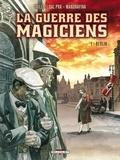 Carlos Trillo et Roberto Dal Pra - La guerre des magiciens Tome 1 : Berlin.