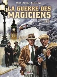 Carlos Trillo et Roberto Dal Pra - La guerre des magiciens Tome 2 : Londres.