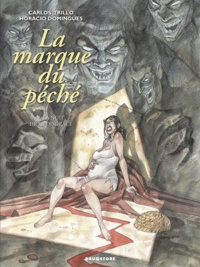 Carlos Trillo et Horacio Domingues - La marque du péché Tome 2 : La nuit de la disgrâce.