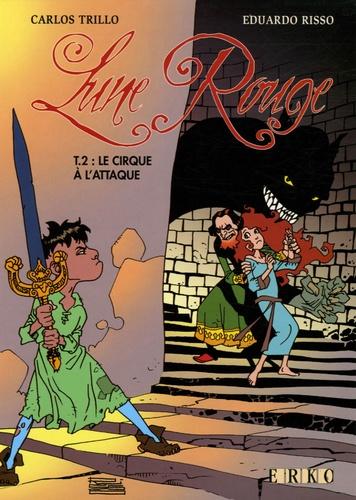 Carlos Trillo et Eduardo Risso - Lune Rouge Tome 2 : Le cirque à l'attaque.