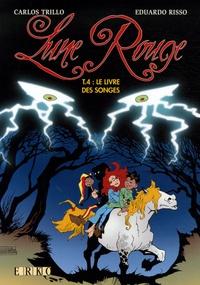 Carlos Trillo et Eduardo Risso - Lune Rouge Tome 4 : Le livre des songes.
