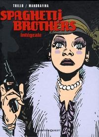 Carlos Trillo - Spaghetti Brothers  : L'intégrale.