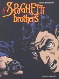 Carlos Trillo et Cacho Mandrafina - Spaghetti Brothers Tome 8 : .