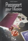 Carlos Vaquera - Passeport pour l'illusion.